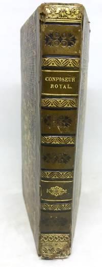 Le Confiseur Royal, Ou L'Art Du confiseur Dévoilé Aux Gourmands;