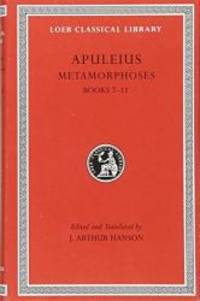 Apuleius: Metamorphoses (The Golden Ass), Volume II, Books 7-11 (Loeb Classical Library No. 453)