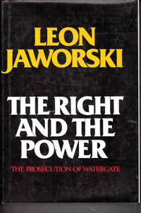 The Right and the Power: The Prosecution of Watergate by  Leon Jaworski - Hardcover - 1976 - from Goulds Book Arcade and Biblio.com