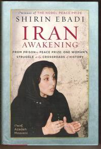 IRAN AWAKENING From Prison to Peace Prize: One Woman's Struggle At the  Crossroads of History