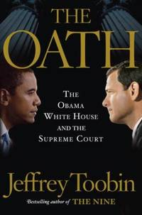The Oath : The Obama White House and the Supreme Court