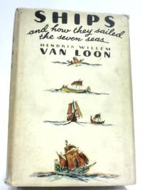 Ships & How They Sailed The Seven Seas by Hendrik Willem Van Loon - Hardcover - 1935 - from The World of Rare Books and Biblio.com