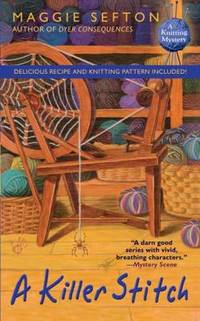 A Killer Stitch (Knitting Mysteries, No. 4) by  Maggie Sefton - Paperback - 2008 - from ThriftBooks (SKU: G0425222020I3N10)