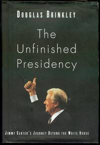 image of The Unfinished Presidency: Jimmy Carter's Journey Beyond the White House