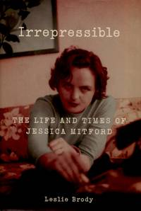image of Irrepressible, The Life and Times of Jessica Mitford