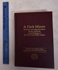 image of A Dark Mirror: Romanov and Imperial Palace Library Materials int he Holdings of the New York Public Library