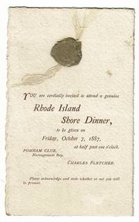 You are cordially invited to attend a genuine Rhode Island shore dinner, to be given on Friday, October 7, 1887, at half past one o'clock. Pomham Club, Narragansett Bay