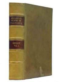 Geological Survey of California. Geology. Volume I. Report of Progress and Synopsis of the Field-Work, From 1860 to 1864