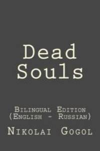 Dead Souls: Dead Souls: Bilingual Edition (English - Russian)