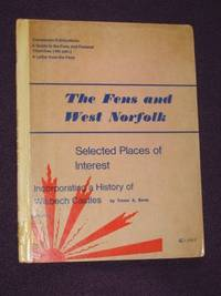 The Fens and West Norfolk: Selected Places of Interest Incorporating a History of Wisbech Castles by Trevor Allen Bevis - First Edition - 1969 - from Bookbarrow and Biblio.com