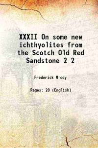 XXXII On some new ichthyolites from the Scotch Old Red Sandstone Volume 2 1848