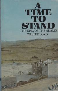 image of A Time To Stand : the epic of The Alamo