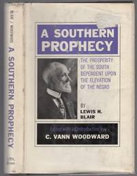 A Southern Prophecy: The Prosperity of the South Dependent upon the Elevation of the Negro