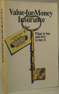 Value-for-money Insurance - What to Buy And How to Buy it.