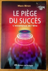 Le piège du succès : L'excellence de l'être