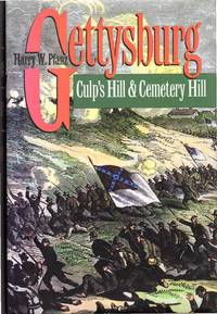 Gettysburg: Culp's Hill and Cemetery Hill by  Harry W Pfanz - 1st - 1993 - from Dorley House Books and Biblio.co.uk
