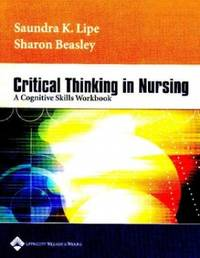Critical Thinking in Nursing: A Cognitive Skills Workbook