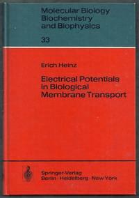 Electrical Potentials in Biological Membrane Transport. Molecular Biology Biochemistry and Biophysics #33