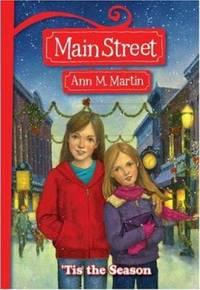 'Tis The Season (Main Street #3) by  Ann M Martin - Paperback - 2007 - from ThriftBooks and Biblio.com