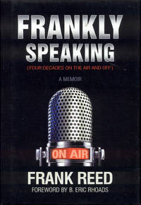 Frankly Speaking (Four Decades on the Air and Off) A Memoir