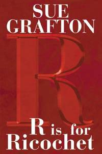 R is for Ricochet (A Kinsey Millhone Novel)