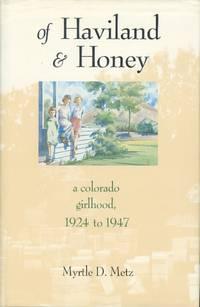 Of Haviland and Honey: A Colorado Girlhood 1924 to 1947