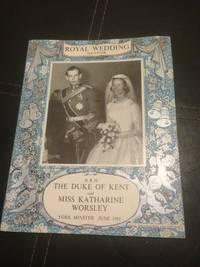 Royal Wedding Souvenir : Duke of Kent/Miss Katharine Worsley