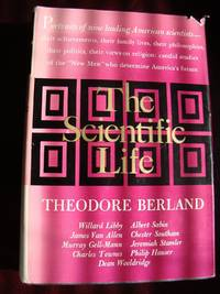 THE SCIENTIFIC LIFE THEODORE BERLAND YEAR 1962 FIRST EDITION- SIGNED BY AUTHOR