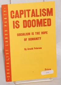 Capitalism is doomed; socialism is the hope of humanity