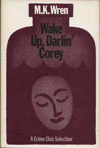 Wake Up, Darlin' Corey by M. K. Wren - Signed First Edition - 1984 - from Bujoldfan (SKU: 032020049780385192927cvr)