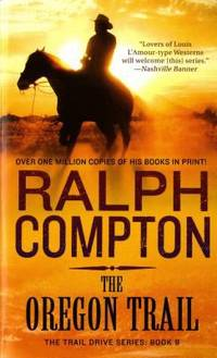 The Oregon Trail: The Trail Drive, Book 9 by Compton, Ralph - 1995