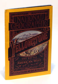 Yellowstone: The Battle for the American West, National Geographic vol. 229, no. 5