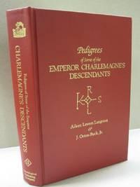 Pedigrees of Some of the Emperor Charlemagne's Descendants. Vol. II