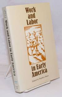 image of Work and Labor in Early America