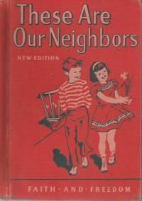 These Are Our Neighbors 1952 Faith and Freedom Reader 1952