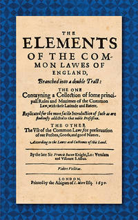 The Elements of the Common Laws of England, Branched into a Double..
