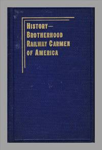 image of Through Fifty Years With The Brotherhood Railway Carmen Of America