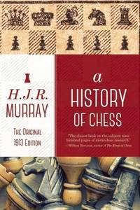 image of A History of Chess: The Original 1913 Edition