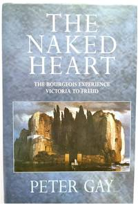 The Bourgeois Experience, Victoria to Freud, Volume IV: The Naked Heart
