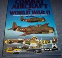 Illustrated Encyclopedia Of Combat Aircraft Of World War II by Bill Gunston - Hardcover - 1986 - from Fleur Fine Books and Biblio.com