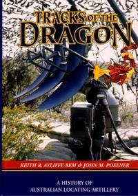 Tracks of the Dragon : A History of Australian Locating Artillery
