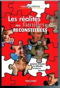 Les Re?alite?s Des Familles Reconstitue?es : Comment Surmonter Les Difficulte?s Et Vivre En Harmonie
