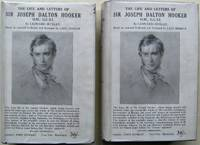 Life and Letters of Sir Joseph Dalton Hooker O.M., G.C.S.I. Based on Materials Collected and Arranged by Lady Hooker