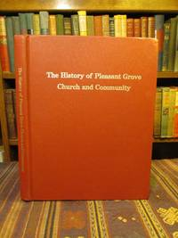 The History of Pleasant Grove Church and Community 1994.