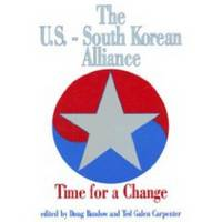 U. S. -South Korean Alliance: Time for a Change