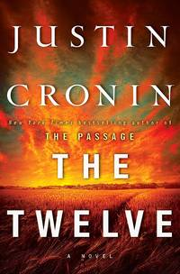 image of The Twelve: A Novel (Book Two of The Passage Trilogy)