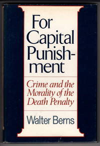 For Capital Punishment: Crime and the Morality of the Death Penalty
