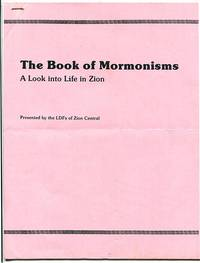 The Book of Mormonisms: A Look into Life in Zion (The Whole Shmeer No. 8 - Spring, 1986) Presented by the LDFs of Zion Central