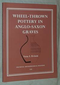 A Corpus of Wheel-thrown Pottery in Anglo-Saxon Graves