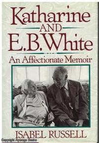 image of Katharine and E.B. White: An Affectionate Memoir